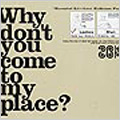 Why don't you come to my place?<初回生産限定>
