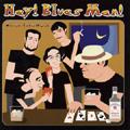 Hey! Blues Man!