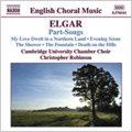 Elgar: Part-Songs - There is Sweet Music, Deep in my Soul, O Wild West Wind! / Iain Farrington(p), Christopher Robinson(cond), Cambridge University Chamber Choir
