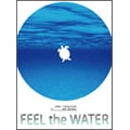 FEEL the WATER