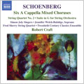 ROBERT CRAFT COLLECTION:THE MUSIC OF SCHOENBERG VOL.3:6 A CAPPELLA MIXED CHORUSES/SUITE FOR STRING ORCHESTRA/ETC:ROBERT CRAFT(cond)/20TH CENTURY ENSEMBLE/ETC
