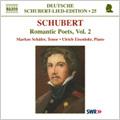 Schubert: Naxos Deutsche Schubert-Lied-Edition Vol.25 -Romantic Poets Vol.2: Auf der Riesenkoppe D.611, Sehnsucht der Liebe D.180, etc (2/20-24/2006) / Markus Schafer(T), Ulrich Eisenlohr(p)