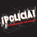 POLICIA!~A TRIBUTE TO THE POLICE