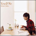 You & Me  [CD+DVD]<初回生産限定盤>