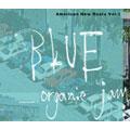 アメリカン・ニュー・ルーツ Vol.1 ブルー -オーガニック・ジャム-