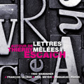 Autour de Thierry Escaich - Lettres Melees: Debussy, Bartok, Martinu, Escaich (4,6-7/2007) / Trio Wanderer