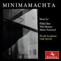 Minimamachta - P.Glass, M.Sommacal, W.Mertens / Piccola Accademia degli Specchi