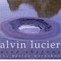 ALVIN LUCIER:WIND SHADOWS:JOHN ANDERSON(bass-cl)/JOS TIEMAN(cb)/ETC