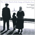 The Light that is Felt -Song of Charles Ives / Susan Narucki(S), Donald Berman(p)