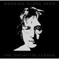Working Class Hero- The Definitive Lennon