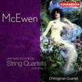 McEwen: String Quartets Vol 2 / Chilingirian String Quartet