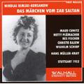 Rimsky-Korsakov: Das Marchen vom zar Saltan (In German/1952) / Hans Muller-Kray(cond), Stuttgart Radio SO & Chorus, Wilhelm Schirp(Bs), Maud Cunitz(S), etc