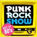 PUNK ROCK SHOW BEST HIT 80'S