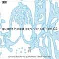 quartz-head con-ver-sa-tion 02