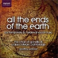 ALL THE ENDS OF THE EARTH -CONTEMPORARY & MEDIEVAL VOCAL MUSIC:GEOFFREY WEBBER(cond)/CHOIR OF GONVILLE & CAIUS COLLEGE CAMBRIDGE