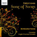 Song of Songs - Music by Patrick Hawes / Patrick Hawes, Conventus, ECO, etc