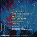 John Corigliano: Clarinet Concerto; Zhou Long: The Immortal; Kaija Saariaho: Orion