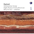 COPLAND:OLD AMERICAN SONGS/EIGHT POEMS OF EMILY DICKINSON/BILLY THE KID -SELECTION/ETC:T.HAMPSON(Br)/D.UPSHAW(S)/H.WOLFF(cond)/SAINT PAUL CHAMBER ORCHESTRA