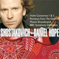 "SHOSTAKOVICH:VIOLIN CONCERTO NO.1/NO.2/ROMANCE FROM ""THE GODFLY"":DANIEL HOPE(vn)/MAXIM SHOSTAKOVICH(cond)/BBC SO"