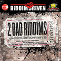 Two Bad Riddims Vol.3