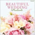 Beautiful Wedding -Prelude: Vivaldi, Mozart, Handel, Debussy, etc