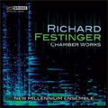 Richard Festinger: Chamber Works -Peripeteia, Variations, Triptych, etc (2001, 2006) / New Millenium Ensemble