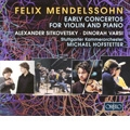 Mendelssohn: Early Concertos for Violin and Piano