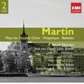 Martin: Petite Symphonie Concertante, Polyptyque, Ballades, Mass for Double Choir, etc