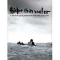 Thicker Than Water(Surfing)
