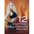 12 Hottest Bellydance Moves