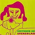 Switched On Stereolab Vol. 1
