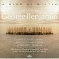 G.Benjamin: A Mind of Winter, Ringed by the Flat Horizon, At First Light, etc (1985-89) / George Benjamin(cond), London Sinfonietta, etc