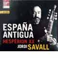 Espana Antigua / Jordi Savall, Hesperion XX