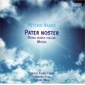 Vasks: Pater Noster/Missa/Dona Nodis Pacem (1/2007):Sigvards Klava(cond)/Sinfonietta Riga/Latvian Radio Choir
