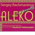 Rachmaninov: Aleko / Vladimir Fedosseyev, Tchaikovsky Symphony Orchestra of Moscow Radio, Egils Silins, etc