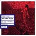 D'Albert: Die Toten Augen (1951) / Walter Born(cond), Stuttgart Radio SO & Chorus, Marianne Schech(S), Wolfgang Windgassen(T), etc