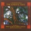 Philip Glass & Robert Moran: The Juniper Tree / Richard Pittman, Juniper Tree Opera Orchestra, Jayne West, Sanford Sylvan, etc