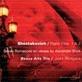 SHOSTAKOVICH:PIANO TRIOS NO.1/NO.2/7 ROMANCES ON VERSES BY ALEXANDER BLOCK:BEAUX ARTS TRIO/JOAN ROGERS(S)