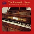 THE ROMANTIC PIANO -HISTORIC PIANOS:MENDELSSOHN/CHOPIN/SCHUMANN/ETC:RICHARD BURNETT(fp)