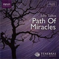 TALBOT:THE PATH OF MIRACLES :NIGEL SHORT(cond)/TENEBRAE