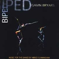 Gavin Bryars: Biped - Music for the Dance By Cunningham