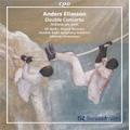 Eliasson: Concerto for Violin, Piano & Orchestra, Sinfonia per Archi / Ulf Wallin(vn), Roland Pontinen(p), Johannes Gustavsson(cond), Swedish Radio Symphony Orchestra