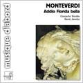 MONTEVERDI :ADDIO FLORIDA BELLA -MADRIGALI :RENE JACOBS(cond)/CONCERTO VOCALE