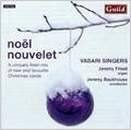 Noel Nouvelet -A Uniquely Fresh Mix of New and Favourite Christmas Carols: Mendelssohn, M.Head, B.Chilcott, etc / Jeremy Backhouse(cond), Vasari Singers, etc
