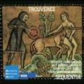 Trouveres: Hofische Liebeslieder aus Nordfrankreich / Sequentia