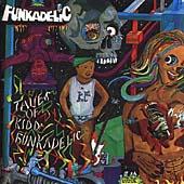Tales Of Kidd Funkadelic [Remaster]