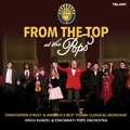 From the Top at the Pops / Erich Kunzel, Cincinnati Pops Orchestra, etc