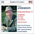L.Anderson: Orchestral Music Vol.5 - Goldilocks (excerpts), Suite of Carols / Leonard Slatkin(cond), BBC Concert Orchestra, Kim Criswell(S), etc