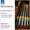 Buxtehude: Organ Music Vol.7 -Praeambulum BuxWV.158, BuxWV.138, Gelobet seist du Jesu Christ BuxWV.188, etc (9/18-20/2006) / Julia Brown(org)