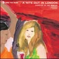 take me aosis - a nite out in london (compiled by Nik Weston)